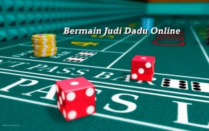 Bermain Judi Dadu Online
