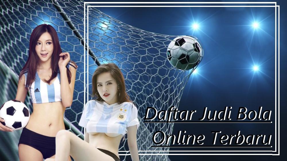 Daftar Judi Bola Online Terbaru