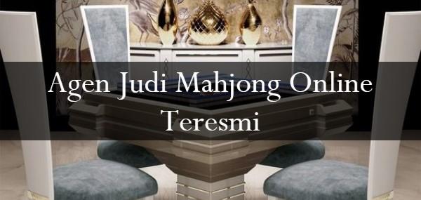 Agen Judi Mahjong Online Teresmi